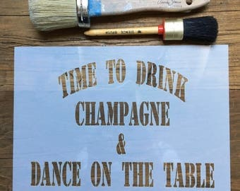 Champagne Stencil, Funny quote Stencil, Time to Drink Champagne, Champagne Lovers, French Stencil, Champagne Wall Art, Kitchen Decal