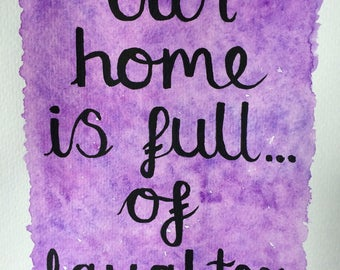 Home laughter painting, our home laughter watercolour, purple home art, purple calligraphy watercolour, purple original home art, laughter