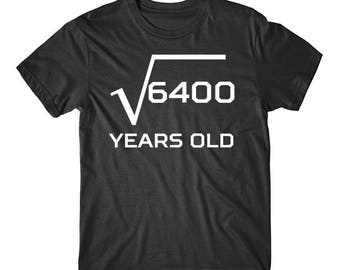 Square Root Of 6400 Funny 80 Years Old Funny 80th Birthday Math T-Shirt