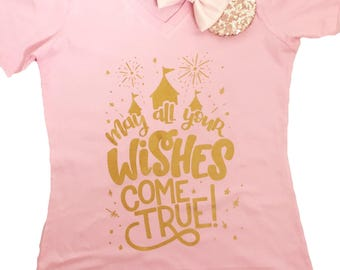 May All Your Wishes Come True Ladies Pink Vneck with Gold Print - Wishes Fireworks Castle Tee - Disney Vacation - Family Vacation Shirts