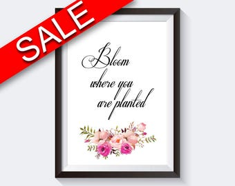 Wall Art Bloom Where You Are Planted Digital Print Bloom Where You Are Planted Poster Art Bloom Where You Are Planted Wall Art Print Bloom