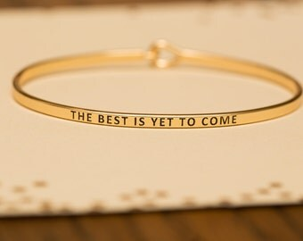"Bangle Bracelet, ""The Best Is Yet To Come"""