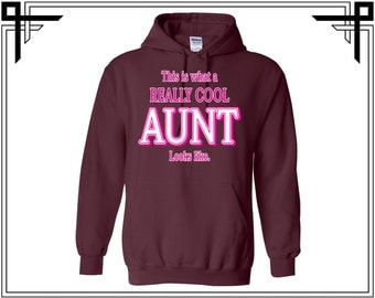 This Is What a Really Cool Aunt Looks Like Hoodie Hoodies Hooded Sweatshirt Gifts For Party Top Auntie Tops Gift For Him Best Aunt Ever
