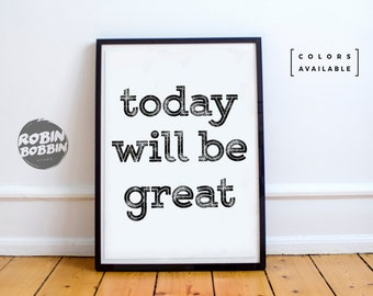 Today Will Be Great - Motivational Poster - Wall Decor - Minimal Art - Home Decor