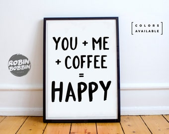 You + Me + Coffee = Happy - Posters With Love - Wall Decor - Minimal Art - Home Decor - Valentines Gift - Anniversary Gift