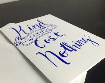 Kind words cost nothing - card