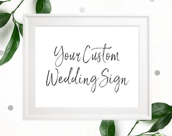 Custom Text Personalized Sign-Printable Calligraphy Custom Sign-DIY Handwritten Custom Wedding Signs-Stylish Hand Lettered Wedding Sign