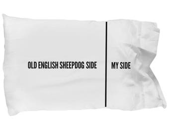 Old English Sheepdog Pillow Case - Old English Sheep Dog Pillowcase - Old English Sheep Dog Gifts - Old English Sheep Dog Side My Sde
