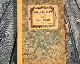 Vintage French Book - Fleurs Anciennes By Albert Garcet - France 1928