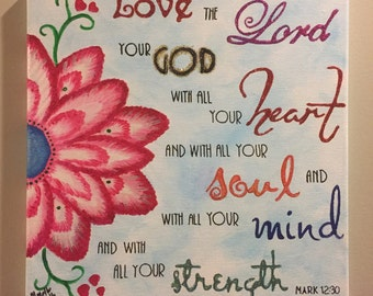 Love Your God - Christian Painting - Mark 12:30 - Acrylic Painting - Wall Decor - Christian Art - Custom Painting - Christian Gifts - Verse