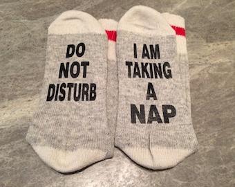 Do Not Disturb ... I Am Taking A Nap (Socks)