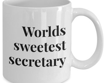 Secretary Gift coffee mug - worlds sweetest secretary - Unique gift mug for secretary