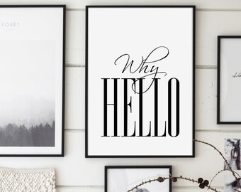Why Hello, Gift For Her, Why Hello Print, Fashion Print, Affiche Scandinave, Scandinavian, Calligraphy, Hand Written, Inspirational