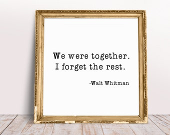 Walt Whitman, We Were Together I forget the Rest, Printable Wall Art, Digital Download, Poetry Prints, Love Prints, Wall Art Prints, Art