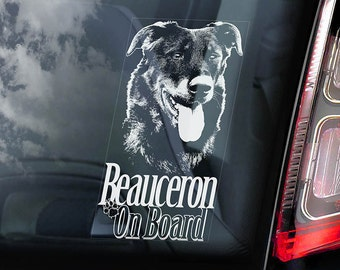 Beauceron on Board - Car Window Sticker - French Shorthaired Shepherd Beauce Dog Sign Decal  -V01