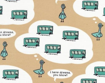 "Pigeon Fabric by Mo Willems.  Dreams  ""Don't let the Pigeon Drive the Bus"""