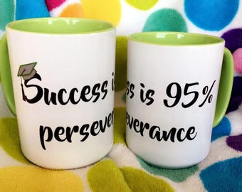 Success is 95% Perseverance // Motivational Mug - 11 or 15oz