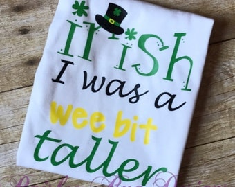 Irish I Was A Wee Bit Taller Shirt, Clover Shirt, St. Patrick's Day Shirt, Shamrock Shirt, Irish Shirt