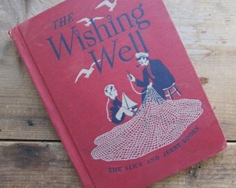 The Wishing Well Vintage Reader The Alice and Jerry Stories 1943