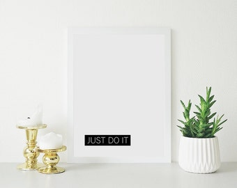 JUST DO IT, Minimalistic Quotes, Clean Design, Instant Download, Downloadable Prints, Inspirational Quotes, Nike, Simple Text,