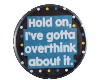 "Overthink 1.25"" Button Pin"