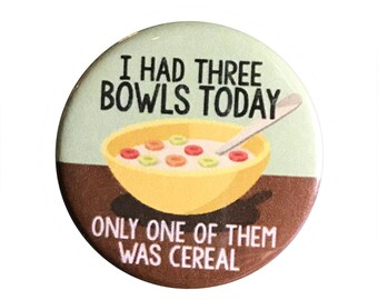 "Three Bowls 1.25"" Button Pin"