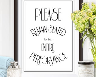 "Quirky Bathroom Quotes PRINT ""Please Remain Seated For the Entire Performance"" INSTANT Download"