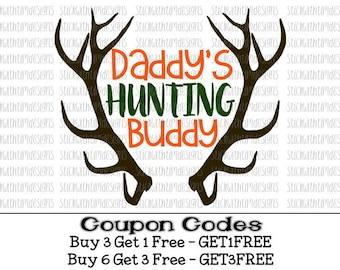 Daddy's Hunting Buddy svg Deer Antler svg Hunting svg PNG files Svg Files for Silhouette Svg Files for Cricut files for boys Fathers Day svg