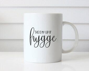 This Is My Cup of Hygge Mug • Funny Mug  Hygge Mug  Danish Mug  Hygge Humor  Hygge Gift  Happiness  Hygge Funny  Hygge Coffee Mug  Hygge