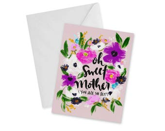 Oh Sweet Mother, You're the Best, Blank Notecard and Envelope, Floral Momma, Gift For Her, Gift For Mom, Greeting Card, 4.25 in. x 5.5 in.