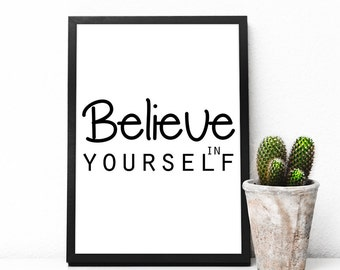 Believe In Yourself, Digital Prints, Wall Art Print, Art, Black And White, Inspirational Art, Wall Art Quote, Quote Print, Motivational Wall