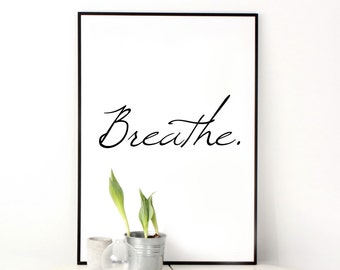 Breathe Wall Art Print Decor, Life Wall Are Decor, Life Quotes, Just Breathe, Inspirational Art, Motivational Wall Art,Best Decor,Room Decor