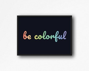 Be Colorful Rainbow Pastel Print