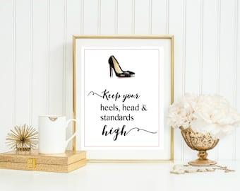 Keep Your Heels Head And Standards High Inspirational WallArt Printable