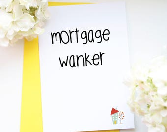 New home card, mortgage wanker card, housewarming card, moving card, moving home card, new house card, mortgage card