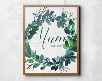 Mum I Love You, Mothers Day Print, Mum Print, Home Decor, Decor, Wall Art, DIGITAL FILE