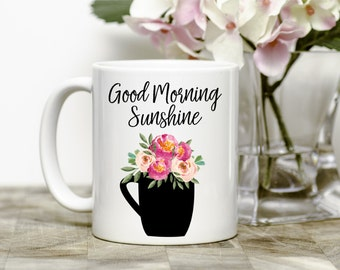 Cute Coffee Mug, Good Morning Sunshine, Quirky Mug