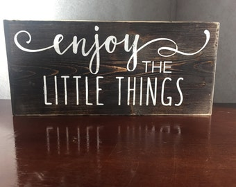 Rustic // Enjoy The Little Things // Inspirational // Wood Sign