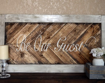 Reclaimed Wood Art- Recycled Wood- Hand Painted- Be Our Guest Sign- Guest room Sign- Wedding Sign-Entry Way Decor