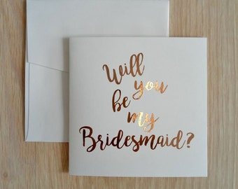 Be my Bridesmaid Card, Wedding and Engagement Card, Foil Greeting Card