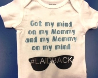 Mind on my Mommy Onesie, #laidback