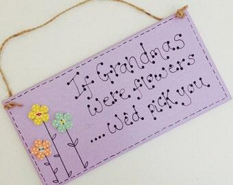 If Grandmas were flowers ... we'd pick you Plaque.