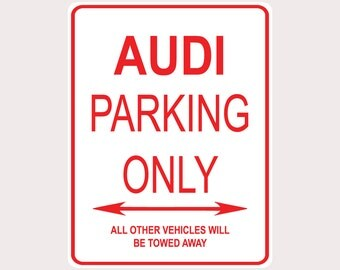 "Audi Parking Only All Others Towed 9"" x 12"" Heavy Duty Aluminum Warning Parking Sign"