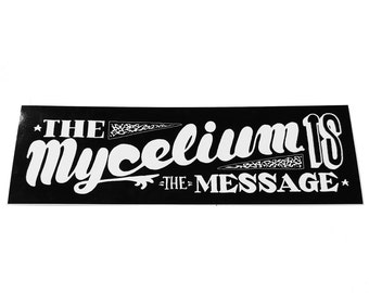 The Mycelium Is The Message Sticker