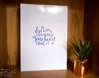 A Dream Is A Wish Your Heart Makes - Hand Drawn Print