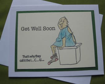 Get Well Card - That's why they call it the ICU