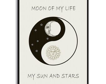Moon of My Life My Sun & Stars, Daenerys Targaryen, Kahl Drogo, Khaleesi, Game of Thrones Quotes, Typography Print, Quote Print, Typography