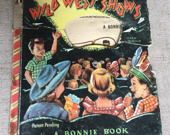 Wild West Book, A Childrens Movie Book of Wild West Shows, A Bonnie Book, 1951
