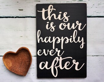 FLASH SALE | This is Our Happily Ever After | wood sign | wedding gift | home decor | rustic wedding decor