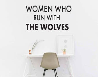 Women who run with the wolves wall decal / Home Decor / Wall sticker/ Motivational Decal/ Quote Wall